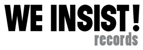 Nasce una nuova etichetta discografica: We Insist Records