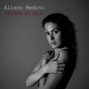 Peccato di gola, il nuovo singolo di Alison Medini approda in radio. Online anche il videoclip