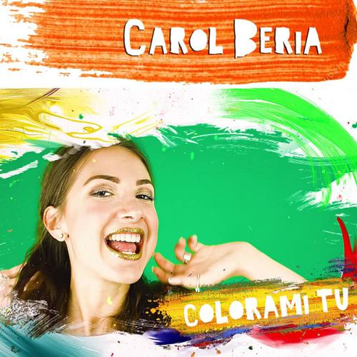 Colorami tu, il nuovo brano della cantautrice piemontese Carol Beria, che sarà in rotazione radiofonica e su youtube