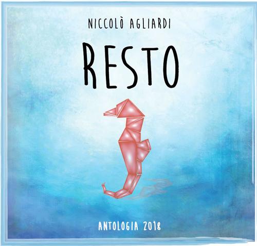 Niccolò Agliardi, in uscita l'antologia Resto