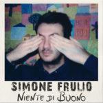 """Simone Frulio, il nuovo brano """"Niente di buono"""" scala le classifiche di Google Play"""