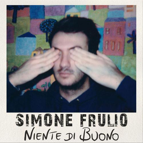 Niente di buono, il nuovo singolo di Simone Frulio
