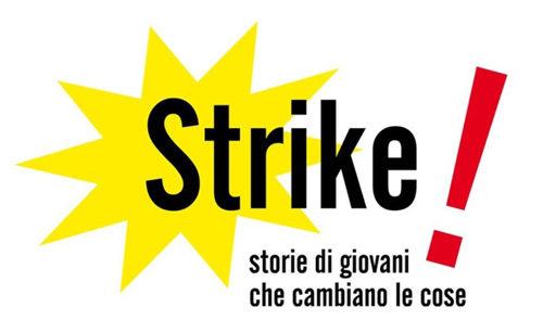 """""""Strike! Storie di giovani che cambiano le cose"""". C'è tempo fino al 4 settembre"""