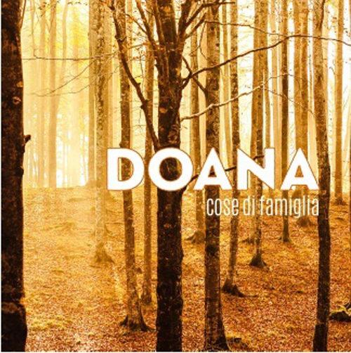 Cose di famiglia: Doana, il nuovo album. un invito a rallentare e ad ascoltarsi