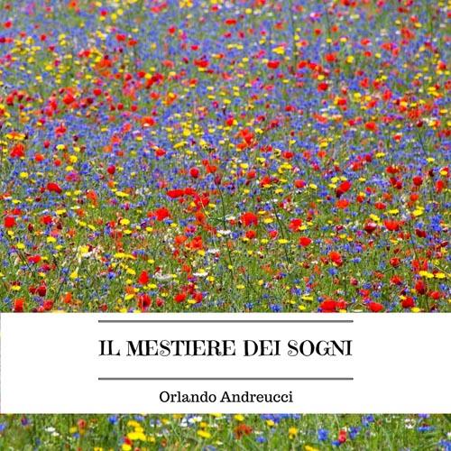 Il mestiere dei sogni - Il nuovo disco di Orlando Andreucci
