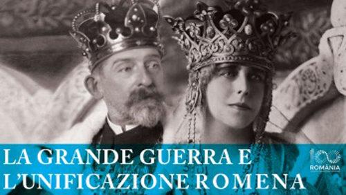 La Grande Guerra e l'Unificazione Romena