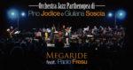 Orchestra Jazz Parthenopea di Pino Jodice e Giuliana Soscia. Megaride feat. Paolo Fresu. Il concerto anche su youtube
