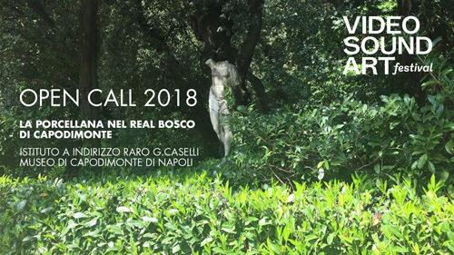 Video Sound Art ottava edizione. Open Call 2018 progetti pubblici nel bosco la porcellana di Capodimonte