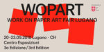 WOPART – Work on Paper Art Fair al Centro Esposizioni Lugano