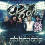 """""""POOH 50 – L'ultimo abbraccio"""", l'album per rivivere l'ultimo concerto della band a Bologna!"""