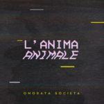 L'Anima Animale, terzo album per la band siciliana Onorata Società