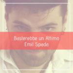 """Emil Spada in radio con il nuovo singolo """"Basterebbe un attimo"""""""