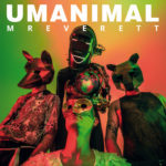Umanimal, il primo disco ufficiale dei Mr Everett