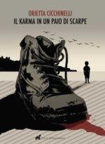Il karma in un paio di scarpe, il libro di Orietta Cicchinelli