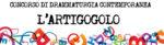 Concorso Internazionale di Drammaturgia Contemporanea L'Artigogolo scrittori per il teatro, V edizione