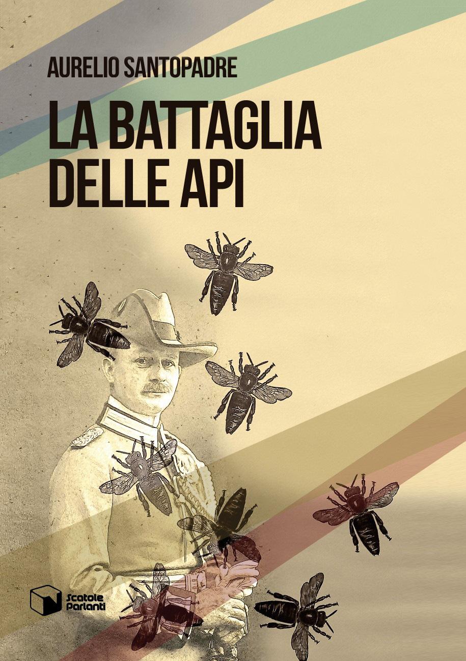 La battaglia delle api, nuovo romanzo storico del medico romano Aurelio Santopadre