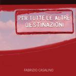 Per tutte le altre destinazioni, il nuovo album di Fabrizio Casalino. La presentazione al Red Bistrot Libreria Feltrinelli di Milano