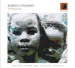Eternal Love, il nuovo disco del sassofonista barese Roberto Ottaviano