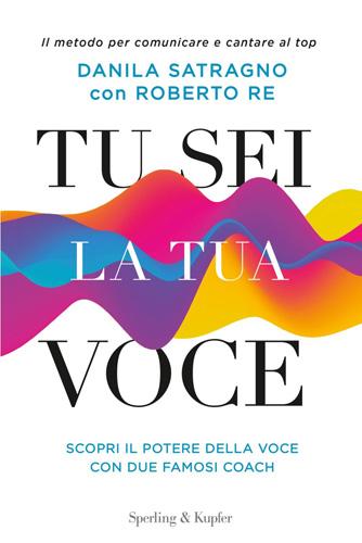 Tu sei la tua voce, il nuovo libro di Danila Satragno