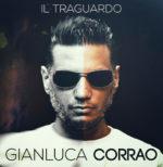 """""""Il traguardo"""", il nuovo singolo di Gianluca Corrao è approdato in radio"""