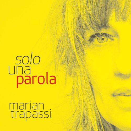 Solo una parola, il nuovo singolo di Marian Trapassi. Doppio appuntamento live a Milano
