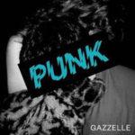 PUNK il secondo album di GAZZELLE è in pre-order