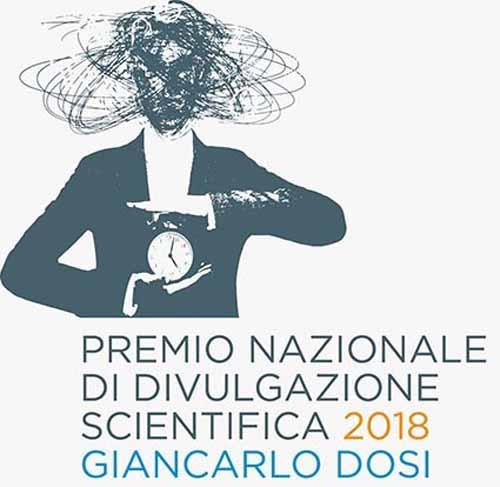 Premio Nazionale di Divulgazione Scientifica 2018 - Giancarlo Dosi. La finale della sesta edizione