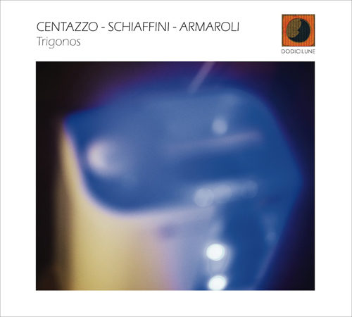 Trigonos, il nuovo lavoro discografico del trio Centazzo, Schiaffini e Armaroli