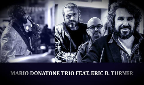 Mario Donatone Trio feat Eric B. Turner al Cotton Club di Roma