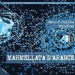 Marmellata d'arance, il libro di Anna e Rosalia Messina. La presentazione all' Enoteca Letteraria di Roma