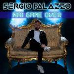 """""""Mai game over"""" il nuovo singolo di Sergio Palazzo in radio e nei digital store"""