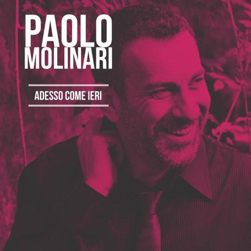Adesso come ieri è l'album del cantautore romano Paolo Molinari