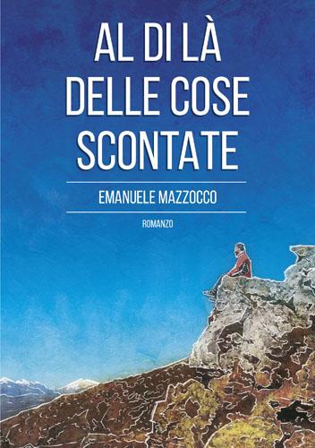 Al di là delle cose scontate, il libro di Emanuele Mazzocco