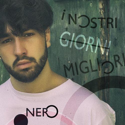 I nostri giorni migliori, il nuovo singolo di Nero