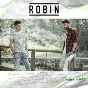 Fammi volare, il singolo dei Robin approda in radio