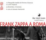 Frank Zappa a Roma 10+10 alla VINYL ROOM di Roma