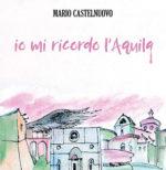 Io mi ricordo l'aquila, la nuova avventura musicale di Mario Castelnuovo