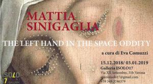 Mattia Sinigaglia The left hand in the space oddity alla Isolo17 Gallery di Verona