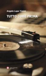 """""""Tutto come prima"""", il nuovo romanzo di Angelo Lupo Timini. La presentazione all'Aurum di Pescara"""