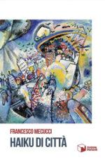 Haiku di città, Francesco Mecucci presenta la sua raccolta poetica al Settantasette con Benedetta Lomoni