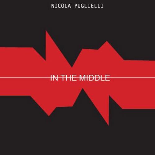 """Terre Sommerse presenta """"In the Middle"""" il progetto del jazzista Nicola Puglielli"""