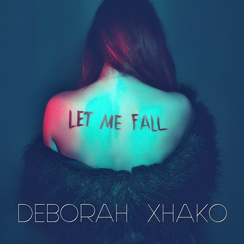 """""""Let me fall"""", il primo singolo di Deborah Xhako approda in radio e nelle piattaforme digitali"""