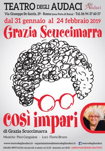 """La maestra della satira Grazia Scuccimarra al Teatro degli Audaci di Roma con """"Così impari"""" dal 31 gennaio al 24 febbraio 2019"""