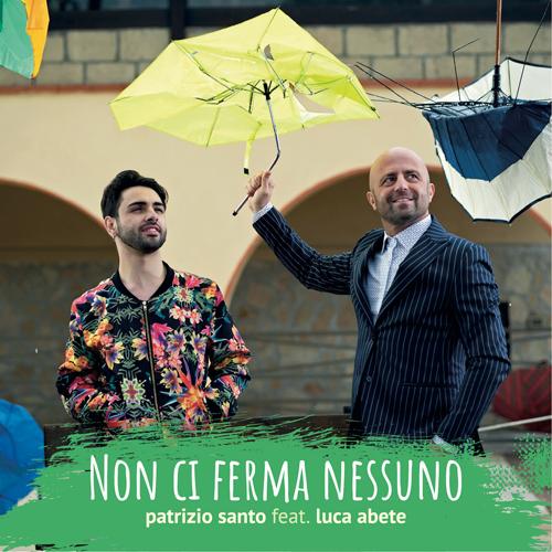 """""""Non ci ferma nessuno"""", la canzone cantata da Patrizio Santo Feat. Luca Abete"""