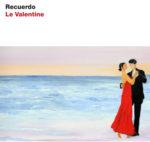 Esce Recuerdo: il tango di ieri e di domani firmato Le Valentine