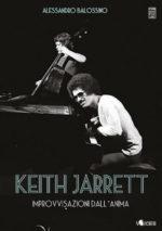Improvvisazioni dell'anima, il libro di Alessandro Balossino Keith Jarrett