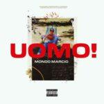 """Mondo Marcio: al via il pre-order di """"UOMO"""", il nuovo album in uscita l'8 marzo"""