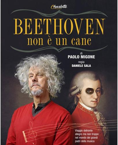 """Paolo Migone, continua il tour nei teatri con lo spettacolo """"Beethoven non è un cane"""". Appuntamenti speciali ad Alessandria, Roma e Bergamo"""