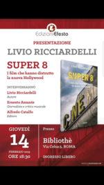 """Ricciardelli presenta, """"Super8: i film che hanno distrutto la Nuova Hollywood"""", alla BiblioThè Via Celsa di Roma"""