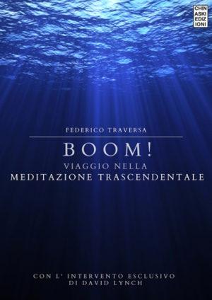 BOOM!Viaggio nella Meditazione Trascendentale di Federico Traversa